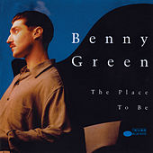 The Place To Be von Benny Green
