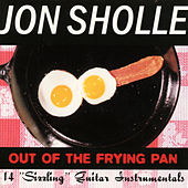 Out Of The Frying Pan by Jon Sholle