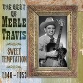 The Best Of Merle Travis: Sweet Temptation 1946-1953 von Merle Travis