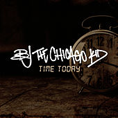 Time Today von B.J. The Chicago Kid