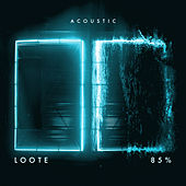 85% (Acoustic) by Loote