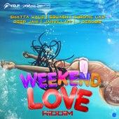 Weekend Love Riddim by Various Artists