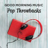 Good Morning Music: Pop Throwbacks de Various Artists
