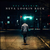 Neva Looking Back von YFL Kelvin