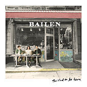 Thrilled To Be Here by Bailen
