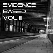 Evidence Based Vol. 3 by Various Artists