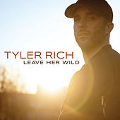 Leave Her Wild by Tyler Rich