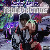 Psychoactive by Looney Superb