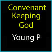 Convenant Keeping God by Young P