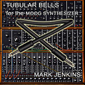 Tubular Bells for the Moog Synthesizer de Mark Jenkins