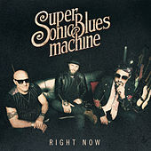 Right Now by Supersonic Blues Machine