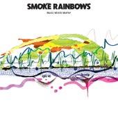Smoke Rainbows by Various Artists