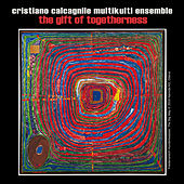 The Gift of Togetherness von Cristiano Calcagnile Multikulti Ensemble