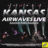 Kansas - Airwaves Live (Live) by Kansas