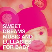 Sweet Dreams Music and Lullabies for Baby de Deep Sleep Relaxation