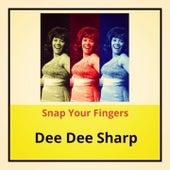 Snap Your Fingers de Dee Dee Sharp
