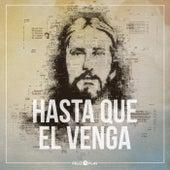 Hasta Que El Venga by Feliz7Play