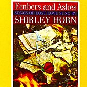 Embers And Ashes (Remastered) von Shirley Horn