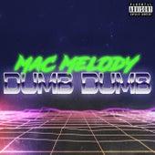 Dumb Dumb von Mac Melody