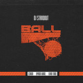 Ball (feat. Canon, Byron Juane & Evan Ford) by DJ Standout