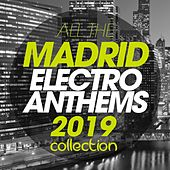 All The Madrid Electro Anthems 2019 Collection de Various Artists