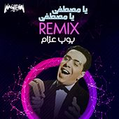 Ya Mustafa Ya Mustafa (Remix) de Bob Azzam