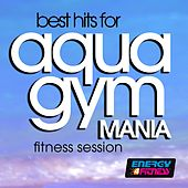 Best Hits For Aqua Gym Mania Fitness Session by Various Artists