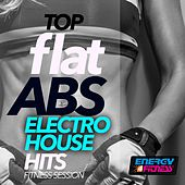 Top Flat ABS Electro House Hits Fitness Session by Various Artists