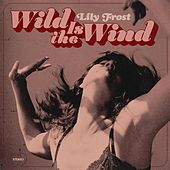 Wild Is the Wind by Lily Frost