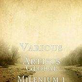 Global Milenium 1 by Various Artists