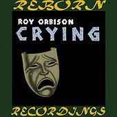 Crying (HD Remastered) by Roy Orbison