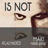 Is Not de Maki