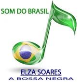 A Bossa Negra (Som do Brasil) de Elza Soares