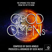 Good Omens : Opening Title Theme by Geek Music