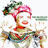 The Brazilian Bombshell von Carmen Miranda