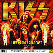 Kiss Live Radio Broadcasts (Live) de KISS