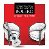 Conversación en Tiempo de Bolero by Rodrigo De La Cadena