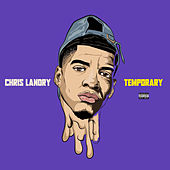 Temporary by Chris Landry