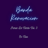 Puras De Viento En Vivo, Vol. 3 by Banda Renovacion