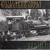 Derailed by Comanche Moon