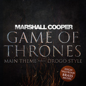 Game of Thrones (Main Theme) (Drogo Style) de Marshall Cooper