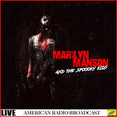 Marilyn Manson & The Spooky Kids - Live (Live) von Marilyn Manson