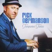 Turquoise Twice de Rick Germanson