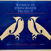Women in Stringbands Project: Australia, Vol. 1 by Various Artists