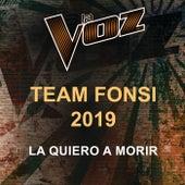 La Quiero A Morir (La Voz US) by La Voz Team Fonsi 2019