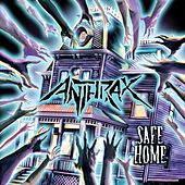 Safe Home by Anthrax