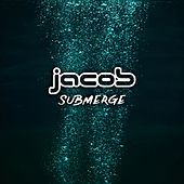 Submerge by Jacob