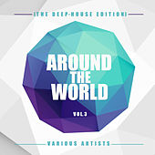 Around The World, Vol. 3 (The Deep-House Edition) - EP de Various Artists