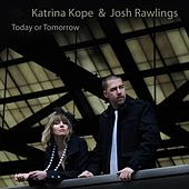 Today or Tomorrow by Katrina Kope