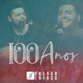 100 Anos de Breno E Thiago